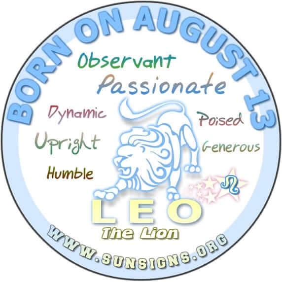 IF YOUR BIRTHDAY IS ON AUGUST 13, you probably are a Leo who is materialistic.
